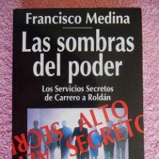 Libros de segunda mano: LAS SOMBRAS DEL PODER ESPASA 1995 FRANCISCO MEDINA. Lote 50578754