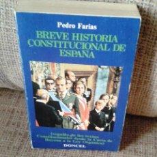 Libros de segunda mano: PEDRO FARIAS: BREVE HISTORIA CONSTITUCIONAL DE ESPAÑA. Lote 50634257