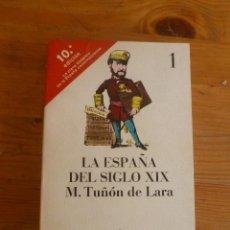Libros de segunda mano: LA ESPAÑA DEL SIGLO XIX. M. TUÑON DE LARA. LAIA EDICIONES DE BOLSILLO. 2 TOMOS 1977 317 Y 253 PAG. Lote 50676180