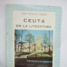 Libros de segunda mano: CEUTA EN LA LITERATURA - JOSE FRADEJAS LEBRERO - 1983 - 80 PAGINAS. Lote 50716992