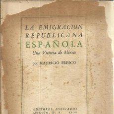 Libros de segunda mano: LA EMIGRACIÓN ESPAÑOLA. MAURICIO FRESCO. EDITORES ASOCIADOS. MEXICO. 1950. Lote 50753484