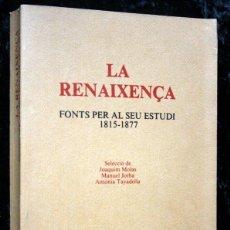 Libros de segunda mano: LA RENAIXENÇA - 1815 - 1877 - FONTS PER AL SEU ESTUDI - MOLAS, JOAQUIM / JORBA, MANUEL / TAYADELLA. Lote 50910874
