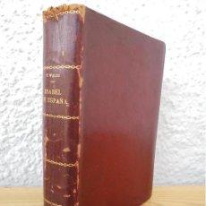 Libros de segunda mano: ISABEL DE ESPAÑA. WILLIAM THOMAS WALSH. EDITA TALLERES ALDUS 1943. VER FOTOGRAFIAS ADJUNTAS.. Lote 50988588
