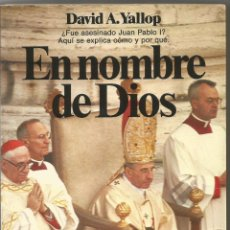 Libros de segunda mano: DAVID A. YALLOP. EN NOMBRE DE DIOS. PLANETA. Lote 51193488