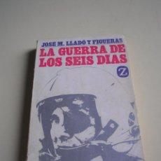 Libros de segunda mano: LA GUERRA DE LOS SEIS DÍAS - JOSÉ M. LLADÓ Y FIGUERAS - ISRAEL - PALESTINA. Lote 51216803
