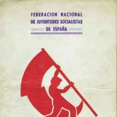 Libros de segunda mano: FEDERACIÓN NACIONAL DE JUVENTUDES SOCIALISTAS DE ESPAÑA -P.S.O.E. -1964 - RARO. Lote 51251684