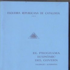 Libros de segunda mano: ERC:ESQUERRA REPUBLICANA DE CATALUNYA. PROGRAMA ECONÒMIC DEL GOVERN. VALORACIÓ/ALTERNATIVA OCT 1979. Lote 51486637