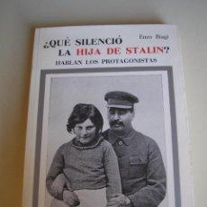 Libros de segunda mano: ¿QUÉ SILENCIÓ LA HIJA DE STALIN? - HABLAN LOS PROTAGONISTAS. Lote 51496101