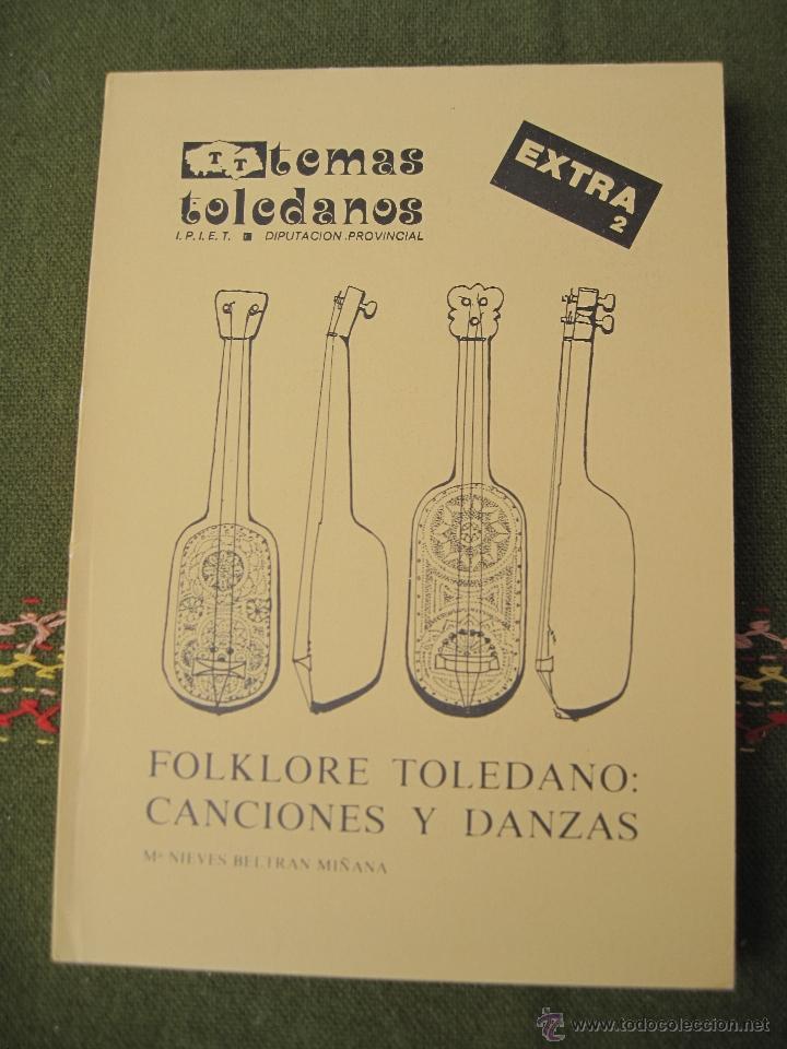 TEMAS TOLEDANOS - EXTRA 2 - FOLKLORE TOLEDANO : CANCIONES Y DANZAS. IPIET - TOLEDO 1982. (Libros de Segunda Mano - Historia Moderna)