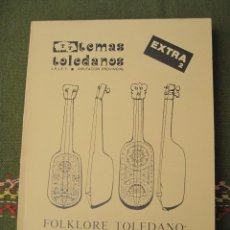 Libros de segunda mano: TEMAS TOLEDANOS - EXTRA 2 - FOLKLORE TOLEDANO : CANCIONES Y DANZAS. IPIET - TOLEDO 1982.. Lote 51519209