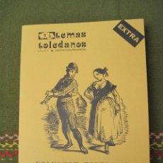 Libros de segunda mano: TEMAS TOLEDANOS - IPIET - EXTRA - FOLKLORE TOLEDANO : FIESTAS Y CREENCIAS. TOLEDO 1981.. Lote 51519832