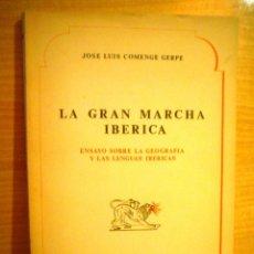 Libros de segunda mano: LA GRAN MARCHA IBERICA.ENSAYO SOBRE LA GEOGRAFIA Y LAS LENGUAS IBERICAS.. Lote 51586129