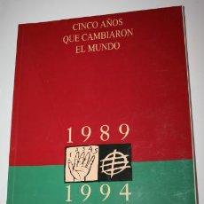 Libros de segunda mano: CINCO AÑOS QUE CAMBIARON EL MUNDO 1989 1994, EL MUNDO 1994, LIBRO. Lote 51607460