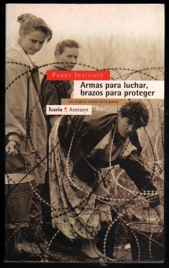 ARMAS PARA LUCHAR, BRAZOS PARA PROTEGER - PANOS INSTITUTE - ILUSTRADO * (Libros de Segunda Mano - Historia Moderna)