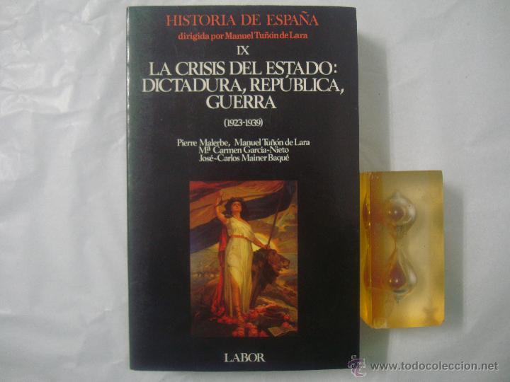 LA CRISIS DEL ESTADO: DICTADURA, REPUBLICA, GUERRA. (1923-1939) FOLIO MENOR (Libros de Segunda Mano - Historia Moderna)