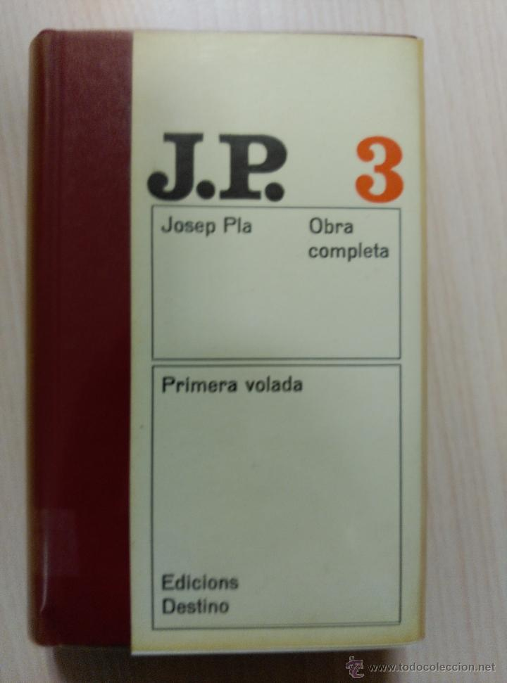 'PRIMERA VOLADA. JOSEP PLA, OBRA COMPLETA. VOLUM III' (Libros de Segunda Mano - Historia Moderna)