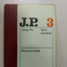 Libros de segunda mano: 'PRIMERA VOLADA. JOSEP PLA, OBRA COMPLETA. VOLUM III'. Lote 51962753