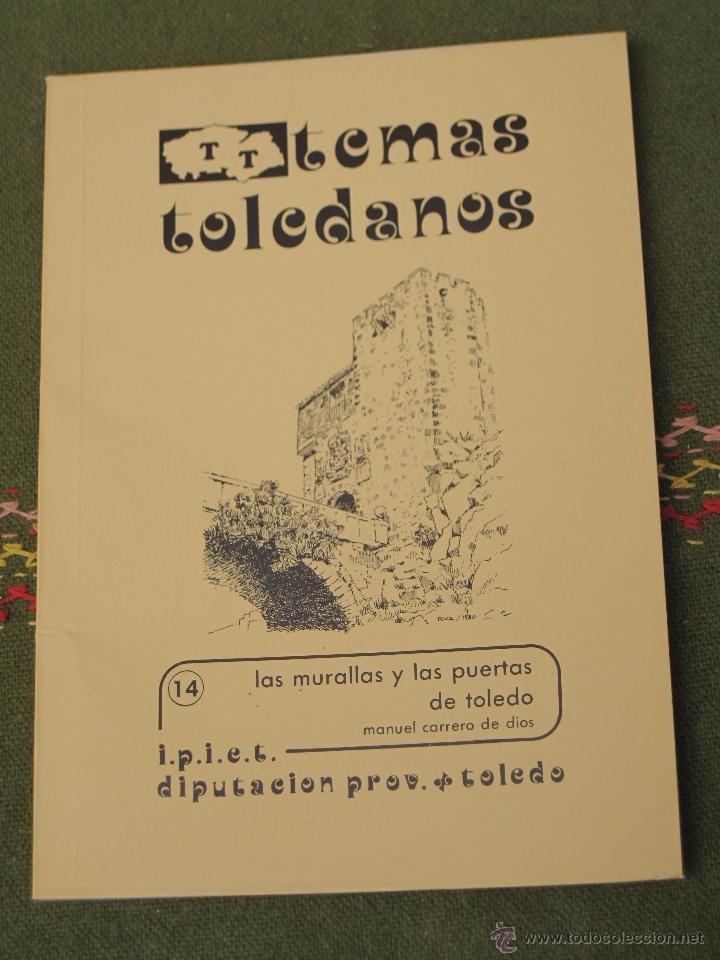 LAS MURALLAS Y LAS PUERTAS DE TOLEDO. IPIET 1981 (Libros de Segunda Mano - Historia Moderna)