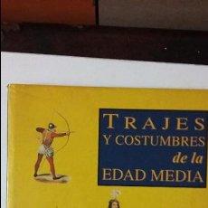 Libros de segunda mano: TRAJES Y COSTUMBRES DE LA EDAD MEDIA. ED. AQUALARGA. Lote 52011924