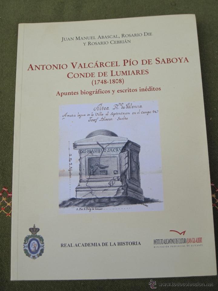 ANTONIO VALCARCEL PIO DE SABOYA. CONDE DE LUMIARES. ( 1748 - 1808 ) APUNTES BIOGRAFICOS Y ESCRITOS . (Libros de Segunda Mano - Historia Moderna)