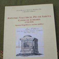 Libros de segunda mano: ANTONIO VALCARCEL PIO DE SABOYA. CONDE DE LUMIARES. ( 1748 - 1808 ) APUNTES BIOGRAFICOS Y ESCRITOS .. Lote 52123866