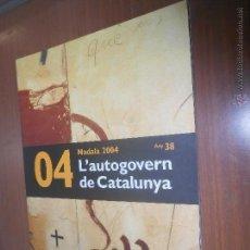 Libros de segunda mano: FUNDACIO JAUME I NADALA 2004 L'AUTOGOVERN DE CATALUNYA. Lote 52289253