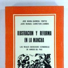 Libros de segunda mano: ILUSTRACIÓN Y REFORMA EN LA MANCHA: LAS REALES SOCIEDADES ECONÓMICAS DE AMIGOS DEL PAÍS // 1981. Lote 52318884