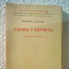 Libros de segunda mano: TIERRA Y ESPIRITU.GLOSARIO ANDALUZ .1. RICARDO MOLINA.. Lote 52454028
