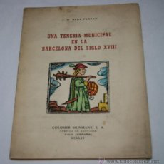 Libros de segunda mano: UNA TENERIA MUNICIPAL EN LA BARCELONA DEL SIGLO XVIII, J. M. SANS FERRAN, COLOMER MUNMANY MCMLXV. Lote 52750756