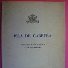 Livros em segunda mão: ISLA DE CABRERA. DOCUMENTACION JURIDICA. AÑOS 1965-66-67. PALMA DE MALLORCA, 1967. EDICIÓN PRIVADA.. Lote 133366043