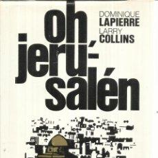 Libros de segunda mano: OH JERUSALÉN. DOMINIQUE LAPIERRE. PLAZA & JANES. BARCELONA. 1971. Lote 52979693