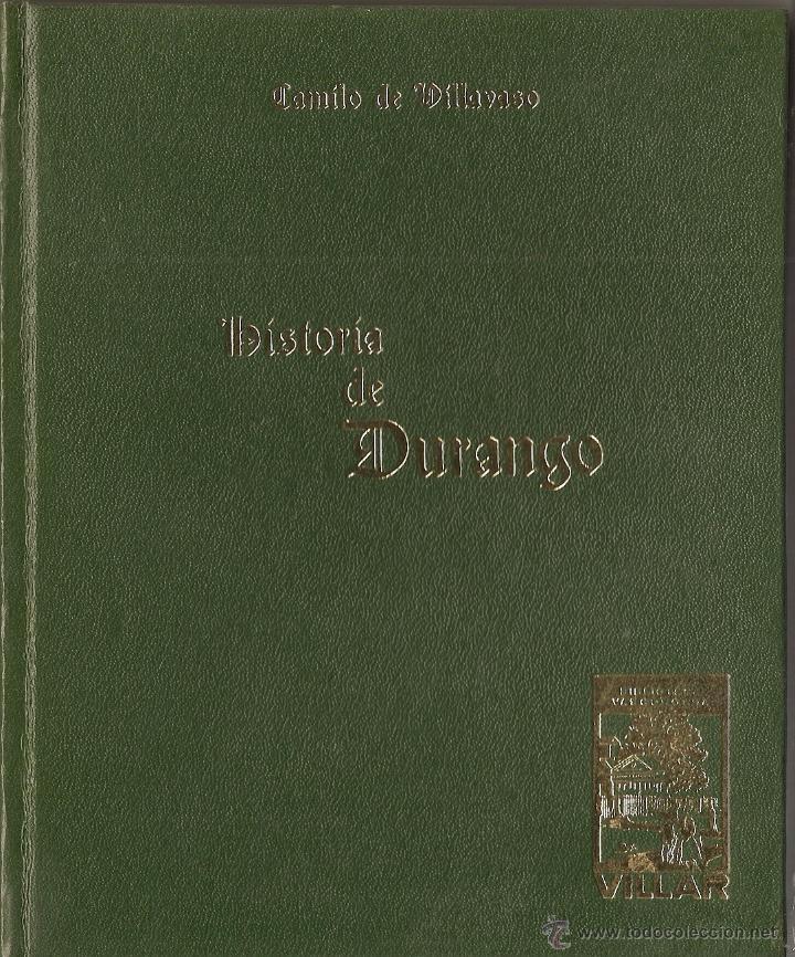LIBRO, HISTORIA DE DURANGO Y DE SUS MAS ILUSTRES HIJOS, DE CAMILO DE VILLAVASO (Libros de Segunda Mano - Historia Moderna)