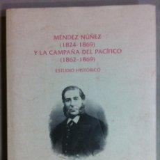 Libros de segunda mano: GARCÍA MARTÍNEZ. MÉNDEZ NÚÑEZ Y LA CAMPAÑA DEL PACÍFICO: ESTUDIO HISTÓRICO. 2000. Lote 53320421