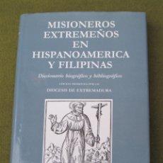 Libros de segunda mano: MISIONEROS EXTREMEÑOS EN HISPANOAMERICA Y FILIPINAS.. Lote 53325481