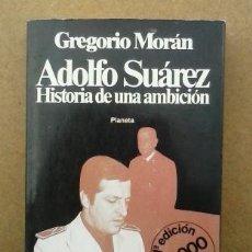 Libros de segunda mano: ADOLFO SUAREZ - HISTORIA DE UNA AMBICION. Lote 53373812