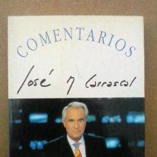 Libros de segunda mano: COMENTARIOS. JOSE MARIA CARRASCAL. Lote 53373982