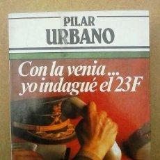 Libros de segunda mano: CON LA VENIA... YO INDAGUE EL 23 F.. Lote 53374204