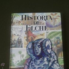Libros de segunda mano: HISTORIA DE ELCHE - 1996 - DIARIO INFORMACION-MUY INTERESANTE. Lote 53385795
