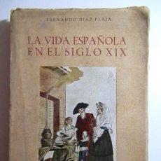 Libros de segunda mano: LA VIDA ESPAÑOLA EN EL SIGLO XIX-FERNANDO DIAZ PLAJA-AFRODISIO AGUADO-1950. Lote 53421021