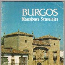 Libros de segunda mano: LIBRO: BURGOS MANSIONES SEÑORIALES Nº7 AÑO 1982. Lote 53422246