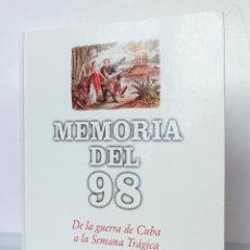 Libros de segunda mano: MEMORIA DEL 98. DE LA GUERRA DE CUBA A LA SEMANA TRÁGICA. EL PAÍS . Lote 53424224