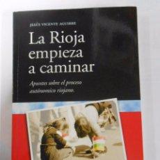 Libros de segunda mano: LA RIOJA EMPIEZA A CAMINAR. APUNTES SOBRE EL PROCESO AUTONOMICO RIOJANO. JESUS VICENTE AGUIRRE TDKLT. Lote 53427140