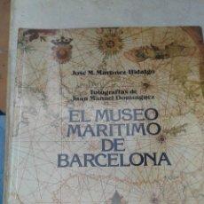 Libros de segunda mano: LIBRO - EL MUSEO MARÍTIMO DE BARCELONA - AÑO 1984. Lote 53446694