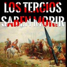 Libros de segunda mano: LOS TERCIOS SABEN MORIR. Lote 132790898