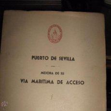 Libros de segunda mano: PUERTO DE SEVILLA - MEJORA DE SU VIA MARITIMA DE ACCESO - AÑO 1954 - JUNTA OBRAS RIO GUADALQUIVIR. Lote 54167396