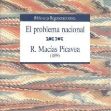 Libros de segunda mano: R. MACÍAS PICAVEA. EL PROBLEMA NACIONAL. MADRID, 1992. HE. Lote 53692635