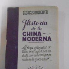 Libros de segunda mano: HISTORIA DE LA CHINA MODERNA. - DUBARBIER, GEORGES. TDK26. Lote 53762755