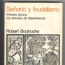 Libros de segunda mano: R. BOUTRUCHE. SEÑORÍO Y FEUDALISMO. LOS VÍNCULOS DE DEPENDENCIA. ED SIGLO XXI 1973. Lote 53878438