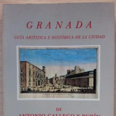 Libros de segunda mano: GRANADA - GUIA ARTISTICA E HISTORICA DE LA CIUDAD DE ANTONIO GALLEGO Y BURIN. Lote 53937977
