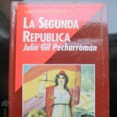 Libros de segunda mano: LA SEGUNDA REPUBLICA ESPAÑOLA. Lote 53957440